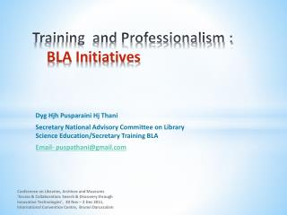 Training  and Professionalism :  BLA Initiatives