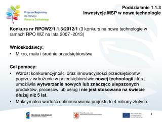 Konkurs nr RPOWZ/1.1.3/2012/1  (3 konkurs na nowe technologie w ramach RPO WZ na lata 2007 -2013)