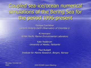 Coupled sea-ice/ocean numerical simulations of the Bering Sea for the period 1996-present