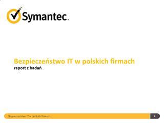 Bezpieczeństwo IT w polskich firmach raport z badań