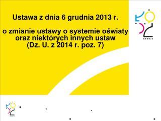 Zasady postępowania rekrutacyjnego  w roku szkolnym 2014/2015 i 2015/2016 Zmiany w rekrutacji