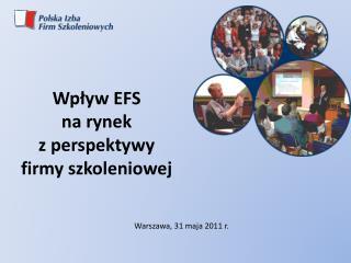 Wpływ EFS  na rynek  z perspektywy firmy szkoleniowej