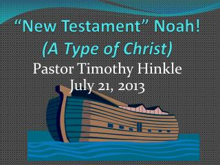 """New Testament"" Noah! (A Type of Christ)"