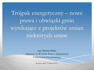 mgr Marlena Ballak doktorant na Wydziale Prawa i Administracji  Uniwersytetu Szczecińskiego