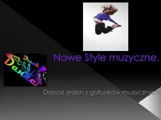 Nowe Style muzyczne.