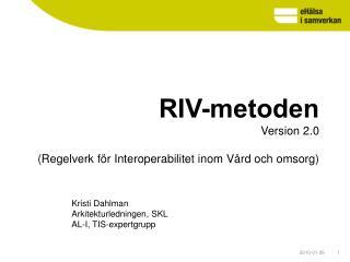 RIV-metoden Version 2.0  Regelverk f r Interoperabilitet inom V rd och omsorg