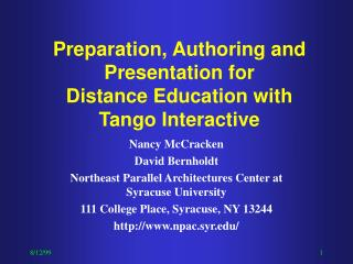 Preparation, Authoring and Presentation for  Distance Education with  Tango Interactive