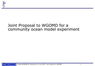 Joint Proposal to WGOMD for a community ocean model experiment