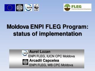 Moldova  ENPI FLEG Program: status  of implementation