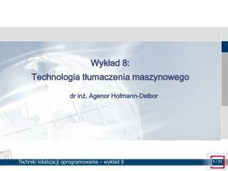 Wykład 8: Technologia tłumaczenia maszynowego