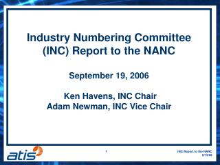 Industry Numbering Committee (INC) Report to the NANC  September 19, 2006