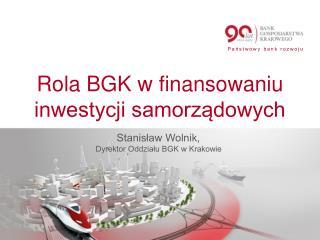 Rola BGK w finansowaniu inwestycji samorz?dowych