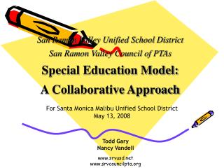San Ramon Valley Unified School District San Ramon Valley Council of PTAs Special Education Model:   A Collaborative App