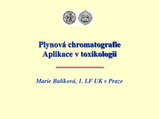 Plynov� chromatografie Aplikace v toxikologii ____________
