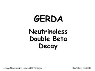 GERDA Neutrinoless Double Beta Decay