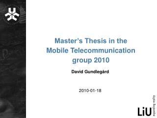 Master's Thesis in the  Mobile Telecommunication group 2010