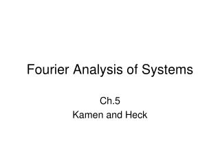 Fourier Analysis of Systems