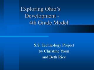 Exploring Ohio s     Development -       4th Grade Model