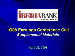 1Q08 Earnings Conference Call Supplemental Materials April 22, 2008