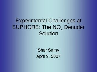 Experimental Challenges at EUPHORE: The NO x  Denuder Solution