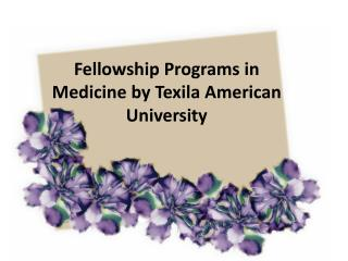 Fellowship Programs in Medicine by Texila American Universit