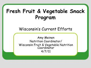 Fresh Fruit & Vegetable Snack Program Wisconsin's Current Efforts