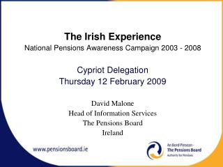 The Irish Experience  National Pensions Awareness Campaign 2003 - 2008 Cypriot Delegation