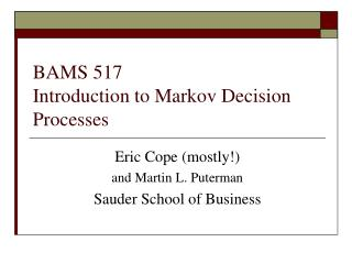 BAMS 517 Introduction to Markov Decision Processes
