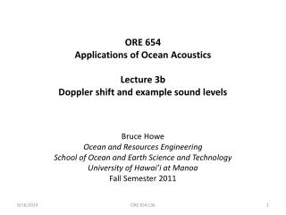 ORE 654 Applications of Ocean Acoustics Lecture 3b Doppler shift and example sound levels