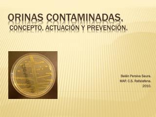 Orinas contaminadas.  Concepto, actuaci n y prevenci n.