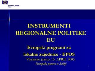I NSTRUMENTI REGIONALNE POLITIKE  EU Evropski programi za