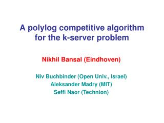 A polylog competitive algorithm for the k-server problem