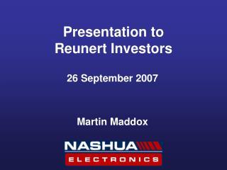 Presentation to Reunert Investors