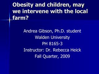 Obesity and children, may we intervene with the local farm?