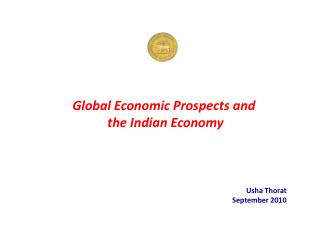 Global Economic Prospects and  the Indian Economy