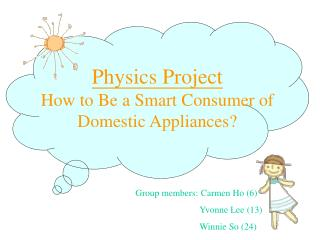 Physics Project How to Be a Smart Consumer of Domestic Appliances?