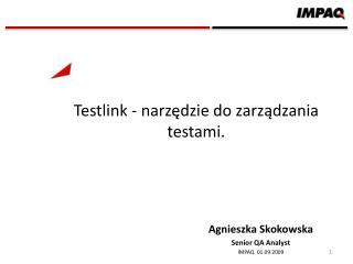Testlink  - narzędzie  do zarządzania  testami.