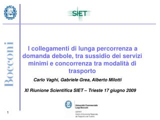 XI Riunione Scientifica SIET – Trieste 17 giugno 2009