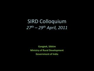 SIRD Colloquium 27th   29th April, 2011