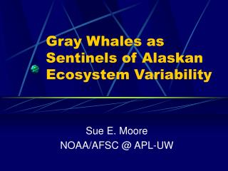 Gray Whales as Sentinels of Alaskan Ecosystem Variability