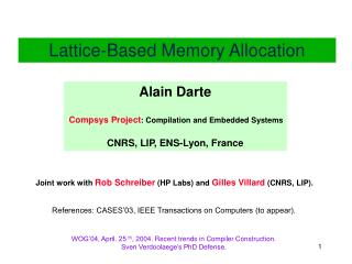 Alain Darte Compsys Project : Compilation and Embedded Systems CNRS,  LIP, ENS-Lyon , France