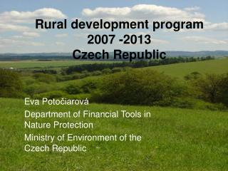 Rural development program  2007 -2013  Czech Republic
