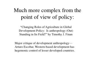Much more complex from the point of view of policy: