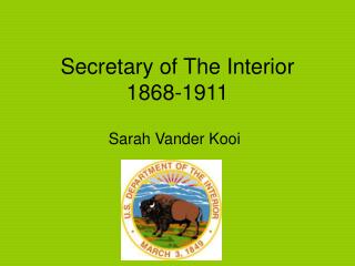 Secretary of The Interior  1868-1911