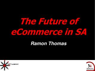 The Future of eCommerce in SA Ramon Thomas