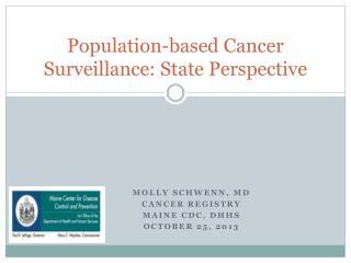 Population-based Cancer Surveillance: State Perspective