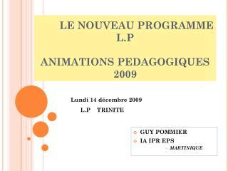 LE NOUVEAU PROGRAMME L.P ANIMATIONS PEDAGOGIQUES  2009