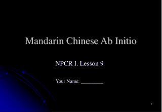 Mandarin Chinese Ab Initio