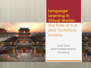 Language Learning in Virtual Worlds:  The Role of FLA and Technical Anxiety
