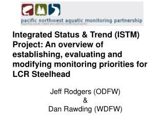 Jeff Rodgers (ODFW) & Dan Rawding (WDFW)